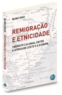 """<h4>""""Remigração e Etnicidade: Trânsito Colonial entre a África de Leste e a Europa""""</h4>"""