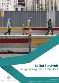 """Skilful Survivals: Irregular Migration to the Gulf"""