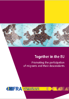 "<h4>Relatório FRA: ""Together in the EU - Promoting the participation of migrants and their descendants""</h4>"