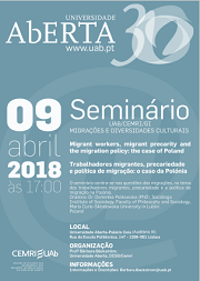"Conferência: ""Migrant workers, migrant precarity and the migration policy: the case of Poland"""