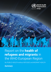 "<h4>Relatório WHO: ""Report on the health of refugees and migrants in the WHO European Region""</h4>"