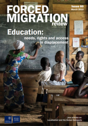 Education: needs, rights and access in displacement Issue 60 March 2019, Revista Forced Migration Review