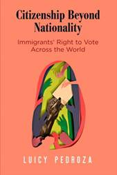 <h4>Citizenship Beyond Nationality. Immigrants' Right to Vote Across the World (2019)</h4>