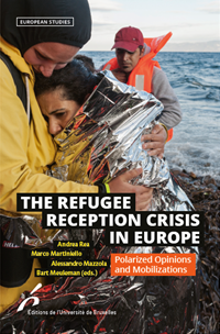 The Refugee Reception Crisis in Europe. Polarized Opinions and Mobilizations